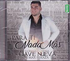 La Bandononona Clave Nueva de Max Peraza Para ti Nada Mas CD New Nuevo Sealed