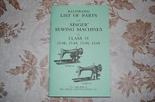 Illustrated Parts Manual: Service Singer 15-88 15-89 15-90 15-91 Sewing machines
