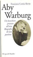Aby Warburg. Un banchiere prestato all'arte