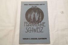 Die fränkische Schweiz- um 1920 Mein Oberfranken, 84 Seiten, illustriert ,