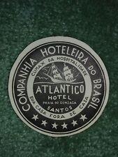 Atlantico Hotel SANTOS Companhia Hoteleira do Brasil Vintage Luggage Label