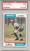 SET BREAK - 1974 TOPPS #297 HAL BREEDEN, PSA 9 MINT, EXPOS, ONLY ONE HIGHER !