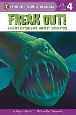 Penguin Young Readers, Level 4: Freak Out! : Animals Beyond Your Wildest...