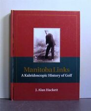 Manitoba Links,  Golf, A  Kaleidoscopic History