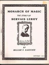 MONARCH OF MAGIC The Story of Servais Leroy By William V. Rauscher 1984 Signed