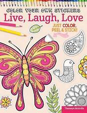 Color Your Own Stickers Live, Laugh, Love: Just Color, Peel & Stick: Book 8 by Peg Couch, Thaneeya McArdle (Paperback, 2015)
