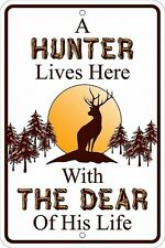 A HUNTER LIVES HERE with the DEAR of his LIFE metal Sign with Buck Deer Antlers