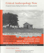 Critical Anthropology Now: Unexpected Contexts, Shifting Constituencies, Changin
