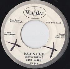 """EDDIE HARRIS * HALF & HALF * 7"""" DJ ADVANCE SAMPLE VEE JAY VJ 543 PLAYS GREAT"""