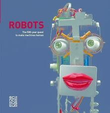 Robots : The 500-Year Quest to Make Machines Human (2017, Hardcover)