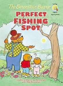 The Berenstain Bears Perfect Fishing Spot (Berenstain BearsLiving Lights)