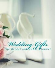 Wedding Gifts : The Bridal Journal and Planner by Bridal Shower Ideas in All...