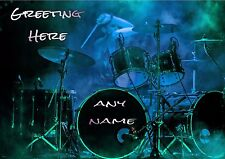 PERSONALISED DRUMS DRUMMER ROCK MUSIC BIRTHDAY ANY OCCASION CARD + Illus Insert
