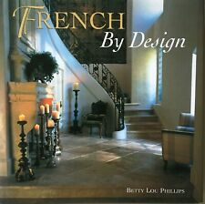 French By Design Betty Lou Phillips interior country architecture Provence style