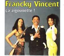 Francky Vincent - Ça Zigounette ! - CDS - 1998 - Pop Latin 3TR Cardsleeve