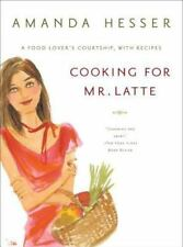 Cooking for Mr. Latte: A Food Lover's Courtship, with Recipes Hesser, Amanda Pa