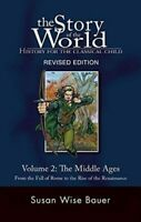 NEW The Story of the World: History for the Classical Child By Susan Wise Bauer