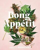 Bong Appetit by Editors Of Munchies Hardcover Book Fast Shipping!