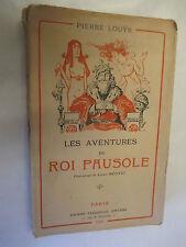 """Pierre Louys """"Les Aventures du Roi Pausole"""" illustré par Lucien Métivet /1926"""