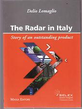 THE RADAR IN ITALY  - DELIO LOMAGLIO Selex    FIRST EDITION  2006   ev