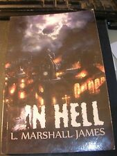 In Hell by L. Marshall, Jr. James (2013, Paperback)  Zombie Horror