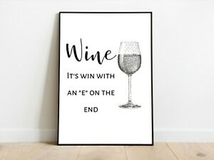 Wine is Win with an E Kitchen Wall Print A3/A4/A5 Posters Gift Idea