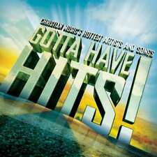 New: GOTTA HAVE HITS! (Christian Music's Hottest Artists & Songs) CD