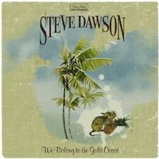 Steve Dawson We Belong To The Gold Coast CD NEW SEALED 2005