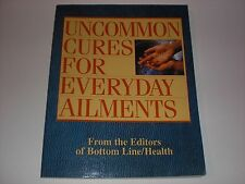Uncommon Cures for Everyday Ailments by Bottom Line Health Paper Cover Book