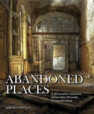 Abandoned Places: A Photographic Exploration of More Than 100 Worlds We Have.NEW