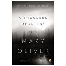 A Thousand Mornings: Poems: By Mary Oliver