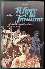 WOODIWISS KATHLEEN E. IL FIORE E LA FIAMMA SONZOGNO 1984 III° EDIZ. I GALEONI