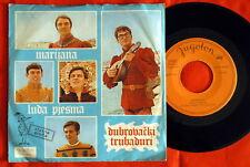 "DUBROVACKI TRUBADURI MARIJANA 1970 RARE EXYUGO 7"" PS"