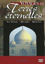 VOYAGES EN TERRES ETERNELLES - TAJ MAHAL / BENARES / BHOUTAN - 1 DVD - NEUF -VF