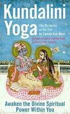 Kundalini Yoga: The Mysteries Of The Fire by Samael Aun Weor, NEW Book, (Paperba