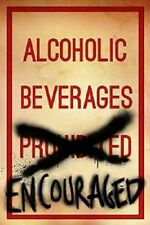Alcoholic Beverages Encouraged sign poster 24 x 36