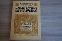MON GAI ROYAUME DE PROVENCE  / Le Livre Moderne Illustré /HC3