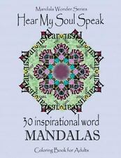 Mandala Wonder: Hear My Soul Speak: 30 Inspirational Word Mandalas : An Adult...