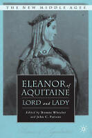 NEW Eleanor of Aquitaine: Lord and Lady (The New Middle Ages)