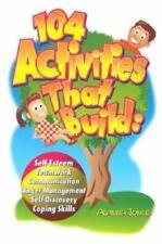 104 Activities That Build: Self-Esteem, Teamwork, Communication, Anger Managemen