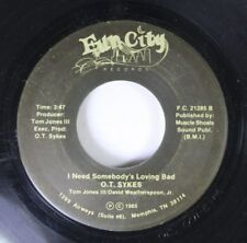 Hear! Modern Soul Memphis 45 O. T. Sykes - I Need Somebody'S Loving Bad / A Woma