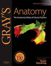 Standring Gray's Anatomy: The Anatomical Basis of Clinical Practice 40e