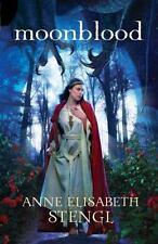 Moonblood (Tales of Goldstone Wood) by Stengl, Anne Elisabeth