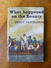 What Happened on the Bounty - Bengt Danielsson (Hardback, 1962, 1st English ed.)