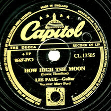 """Merveilleux! Les Paul & Mary Ford 78 """"HOW HIGH THE MOON"""" uk capitol CL 13505 EX"""
