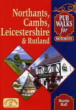 Pub Walks for Motorists: Northamptonshire, Cambridgeshire, Leicestershire and...