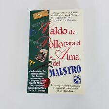 Caldo De Pollo Para El Alma Del Maestro Book Chicken Soup For The Teachers Soul