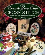 Create Your Own Cross Stitch: How to Turn Your Design Ideas Into-ExLibrary