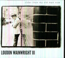 Loudon Wainwright II - Older Than My Old Man Now [New CD] UK - Import