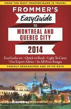 Frommers EasyGuide to Montreal and Quebec City 2014 (Easy Guides) by Leslie Bro